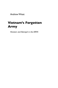 Cover for Vietnam's forgotten army: heroism and betrayal in the ARVN