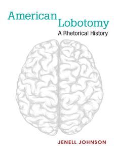 Cover image for American Lobotomy: A Rhetorical History