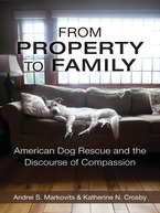 Cover image for From Property to Family: American Dog Rescue and the Discourse of Compassion