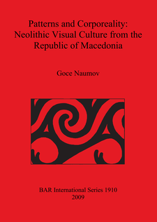 Cover image for Patterns and Corporeality: Neolithic Visual Culture from the Republic of Macedonia