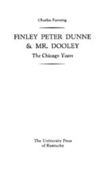 Cover image for Finley Peter Dunne & Mr. Dooley: the Chicago years