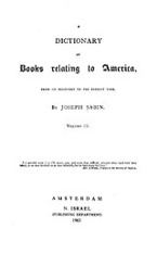 Cover image for Bibliotheca Americana: a dictionary of books relating to America, from its discovery to the present time, Vol. 9