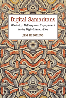 Cover image for Digital Samaritans: Rhetorical Delivery and Engagement in the Digital Humanities