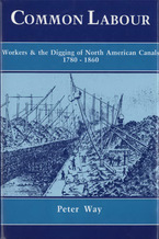Cover image for Common labour: workers and the digging of North American canals, 1780-1860