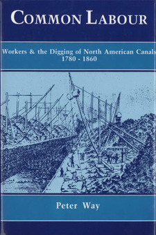 Cover for Common labour: workers and the digging of North American canals, 1780-1860