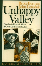 Cover image for Unhappy valley: conflict in Kenya and Africa, Book One: State and Class, Vol. 1