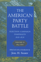 Cover image for The American party battle: election campaign pamphlets, 1828-1876, Vol. 2