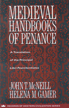 "Cover image for Medieval handbooks of penance: a translation of the principal ""libri poenitentiales"" and selections from related documents"