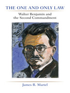 Cover image for The One and Only Law: Walter Benjamin and the Second Commandment