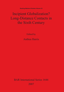 Cover image for Incipient Globalization? Long-Distance Contacts in the Sixth Century