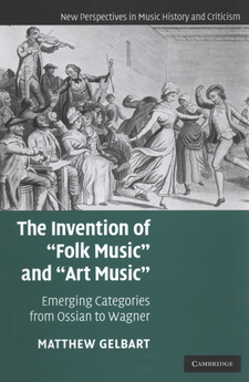 "Cover image for The invention of ""folk music"" and ""art music"": emerging categories from Ossian to Wagner"