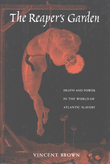Cover image for The reaper's garden: death and power in the world of Atlantic slavery