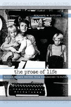 Cover image for The prose of life: Russian women writers from Khrushchev to Putin