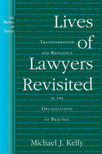 Cover image for Lives of Lawyers Revisited: Transformation and Resilience in the Organizations of Practice