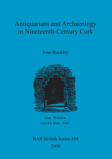 Cover image for Antiquarians and Archaeology in Nineteenth-Century Cork