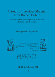 Cover image for A Study of Inscribed Material from Roman Britain: An inquiry into some aspects of literacy in Romano-British society