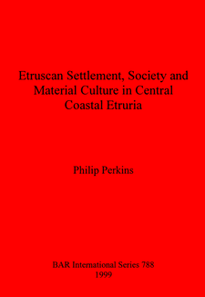 Cover image for Etruscan Settlement, Society and Material Culture in Central Coastal Etruria