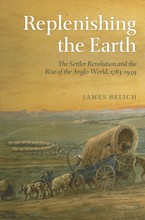Cover image for Replenishing the earth: the settler revolution and the rise of the Anglo-world, 1783-1939