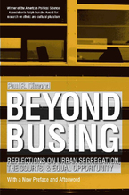Cover image for Beyond Busing: Reflections on Urban Segregation, the Courts, and Equal Opportunity