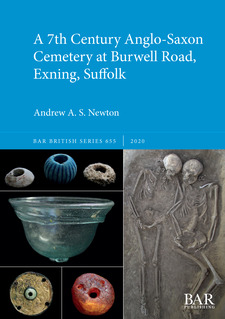 Cover image for A 7th Century Anglo-Saxon Cemetery at Burwell Road, Exning, Suffolk