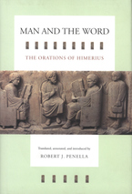 Cover image for Man and the word: the orations of Himerius