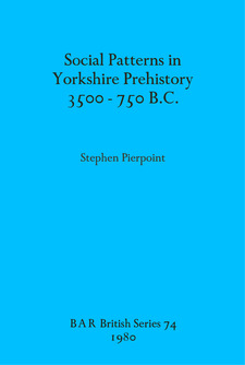 Cover image for Social Patterns in Yorkshire Prehistory 3500-750 B.C.