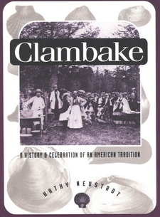 Cover image for Clambake: a history and celebration of an American tradition