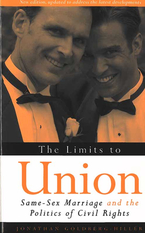 Cover image for The Limits to Union: Same-Sex Marriage and the Politics of Civil Rights