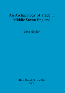 Cover image for An Archaeology of Trade in Middle Saxon England