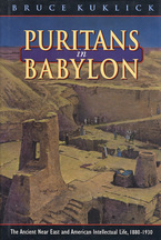 Cover image for Puritans in Babylon: the ancient Near East and American intellectual life, 1880-1930