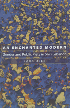 Cover image for An enchanted modern: gender and public piety in Shi'i Lebanon