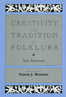 Cover image for Creativity and tradition in folklore: new directions