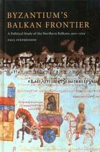 Cover image for Byzantium's Balkan frontier: a political study of the Northern Balkans, 900-1204