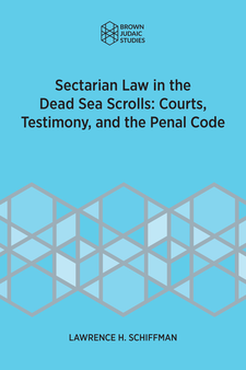 Cover image for Sectarian Law in the Dead Sea Scrolls: Courts, Testimony and the Penal Code