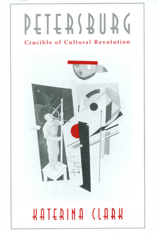 Cover image for Petersburg, crucible of cultural revolution