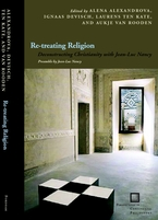Cover image for Re-treating religion: deconstructing Christianity with Jean-Luc Nancy