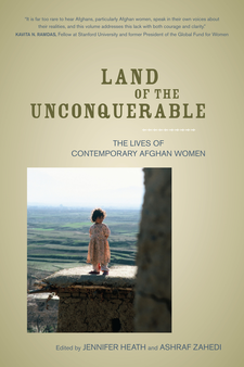 Cover image for Land of the unconquerable: the lives of contemporary Afghan women