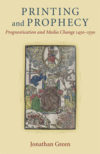 Cover image for Printing and Prophecy: Prognostication and Media Change 1450-1550