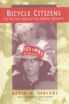 Cover image for Bicycle citizens: the political world of the Japanese housewife