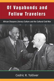 Cover image for Of Vagabonds and Fellow Travelers: African Diaspora Literary Culture and the Cultural Cold War