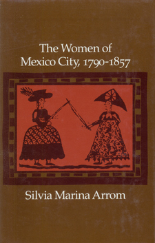 Cover image for The women of Mexico City, 1790-1857