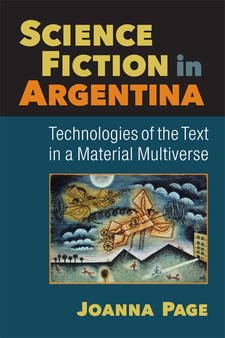 Cover image for Science Fiction in Argentina: Technologies of the Text in a Material Multiverse