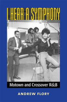 Cover image for I Hear a Symphony: Motown and Crossover R&B