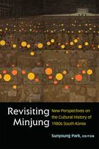 Cover image for Revisiting Minjung: New Perspectives on the Cultural History of 1980s South Korea