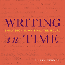 Cover image for Writing in Time: Emily Dickinson's Master Hours