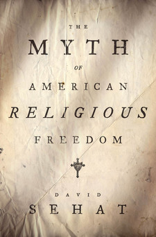 Cover image for The myth of American religious freedom