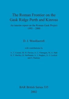 Cover image for The Roman Frontier on the Gask Ridge: Perth and Kinross: An interim report on the Roman Gask Project 1995-2000