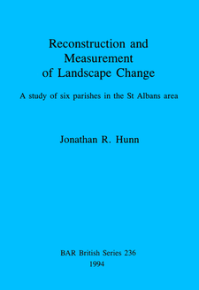 Cover image for Reconstruction and Measurement of Landscape Change: A study of six parishes in the St Albans area