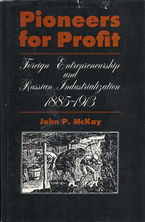 Cover image for Pioneers for profit: foreign entrepreneurship and Russian industrialization, 1885-1913