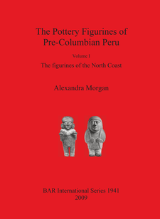 Cover image for The Pottery Figurines of Pre-Columbian Peru: Volume I: The figurines of the North Coast